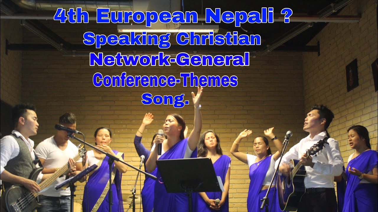 European Nepali Speaking Christian Network-General Conference-Themes Song.