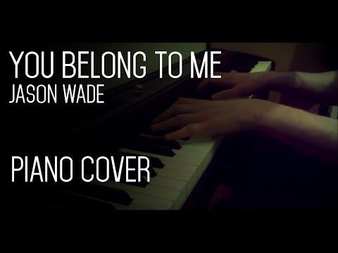 You Belong To Me - Jason Wade - Piano Cover