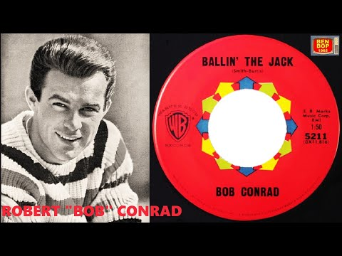 "Robert ""Bob"" Conrad - Ballin' The Jack / I Want You Pretty Baby (1961)"