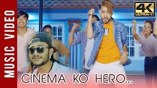 Cinemako Hero - Nepali Song 2018 || Badal Thapa  Ft. Lamus, Sargam || Latest Song 2018