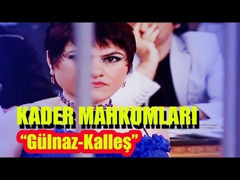 Gülnaz - Kalleş