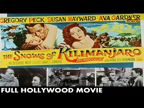 The Snows of Kilimanjaro (1952) Hollywood Full Movie | Gregory Peck, Susan Hayward, Ava Gardner
