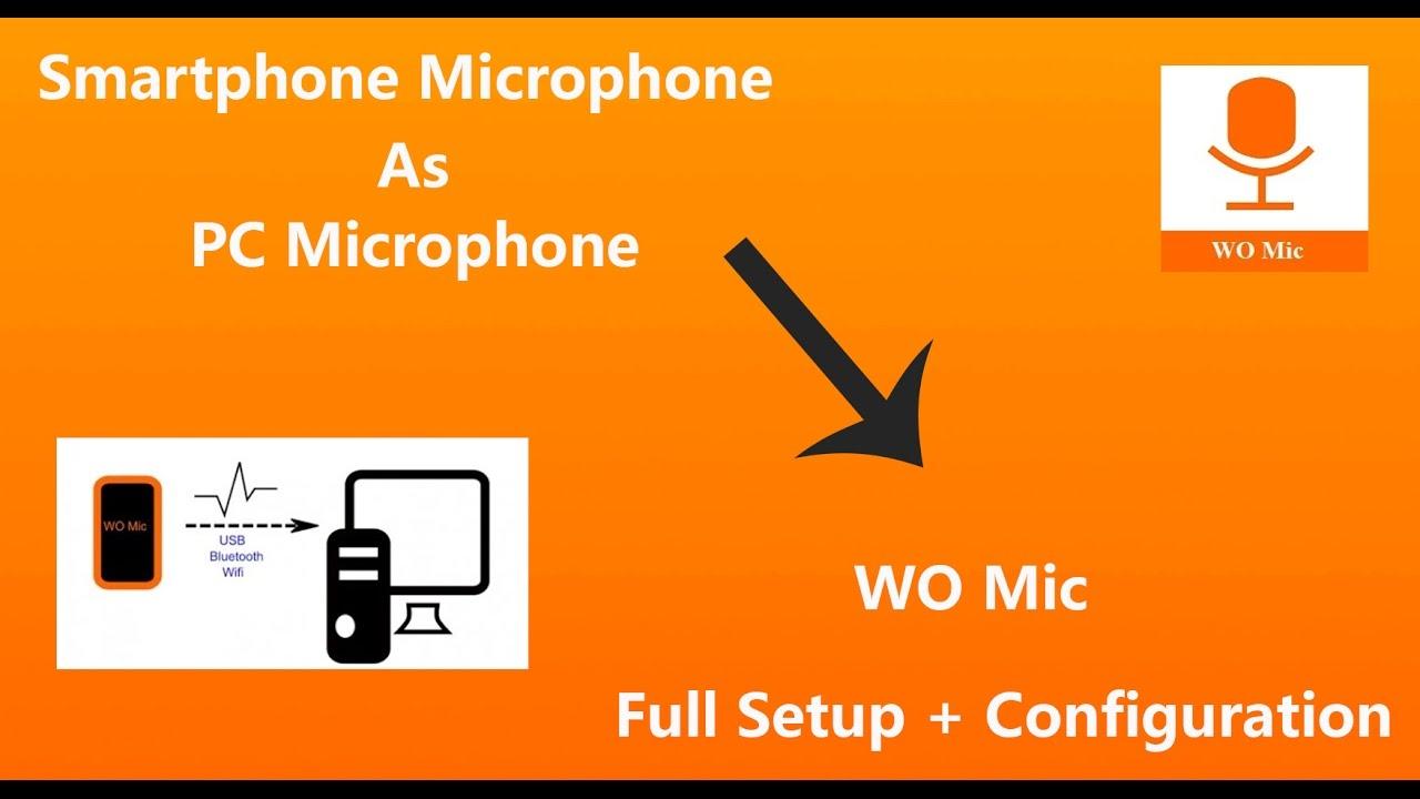WO Mic(Convert your Smartphones mic into PC Mic)