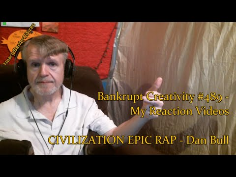 [RV] CIVILIZATION EPIC RAP - DAN BULL : Bankrupt Creativity #489 - My Reaction Videos