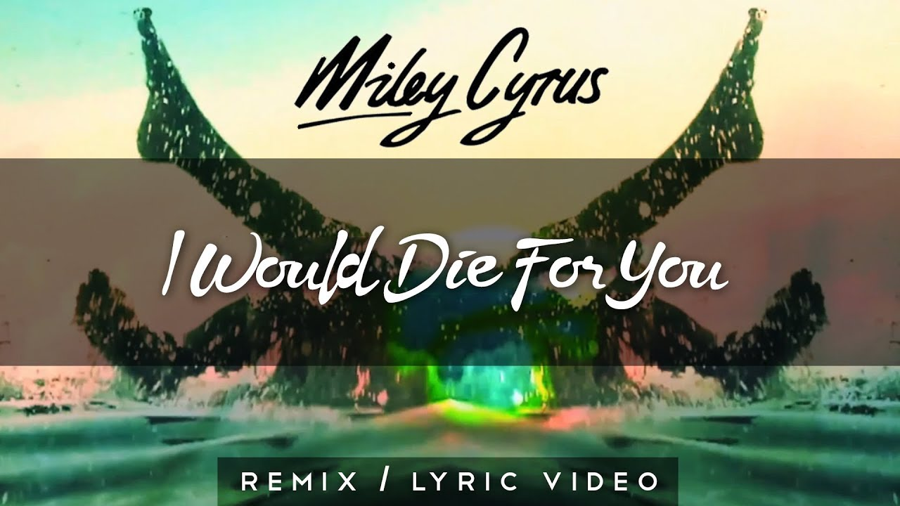 miley-cyrus-i-would-die-for-you-revelries-remix-lyric-video-revelries