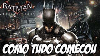 Batman Arkham Knight Como Tudo Começou - O BATMOVEL É INCRIVEL