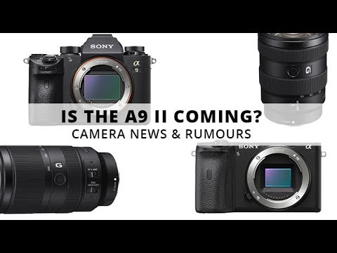 Nikon D6 Release Date? Sony A9II Rumours?   Camera News and Rumors