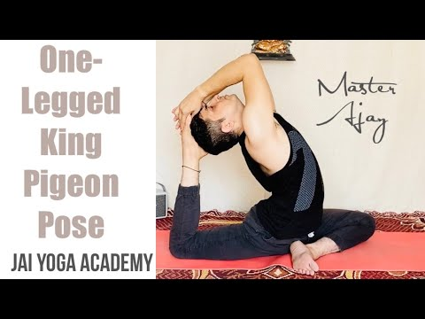 Learn one leg king Pigeon Pose: Eka Pada Rajakapotasana Technique with Master AJAY / Jai yoga