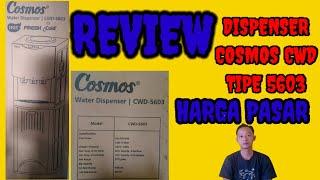 UNBOXING DAN REVIEW DISPENSER COSMOS CWD TIPE 5603||TERBARU 2021