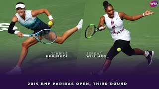 Garbiñe Muguruza vs. Serena Williams | 2019 BNP Paribas Open Third Round | WTA Highlights