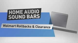 Home Audio Sound Bars // Walmart Rollbacks & Clearance