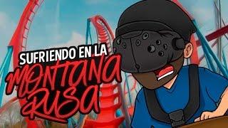 SUFRIENDO EN EL SIMULADOR DE MONTAÑA RUSA EN REALIDAD VIRTUAL (HTC VIVE) | iTownGamePlay