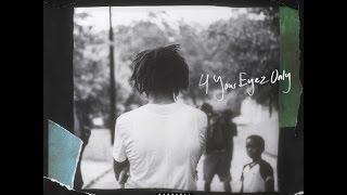J Cole - 4 Your Eyez Only [LYRICS HQ]