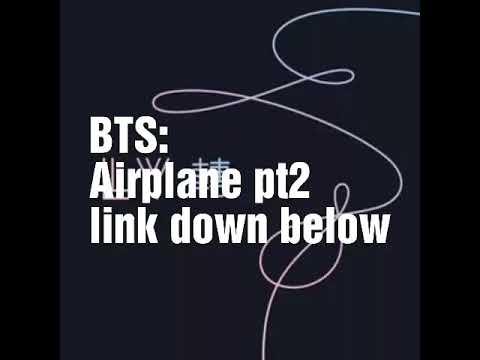BTS-Airplane pt 2 [LINK]