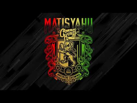 Matisyahu and Common Kings  Broken Crowns