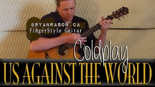 (Coldplay) Us Against The World - Bryan Rason - Fingerstyle Guitar For Weddings