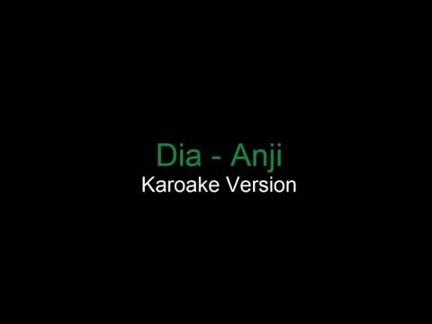 Anji - Dia ( Karaoke Version ) No Vocal Lyric