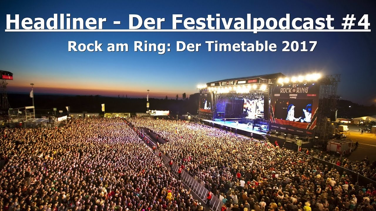 Headliner - Der Festivalpodcast #4 Rock am Ring: Der Timetable 2017