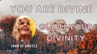 You are Divine  - Claim Your Divinity