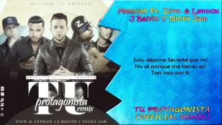 Messiah Ft. Zion Y Lennox, J Balvin & Nicky Jam - Tu Protagonista (Official Remix) (LETRA)