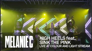 MELANIE C  - High Heels Feat. Sink The Pink [Live at Colour And Light Stream]