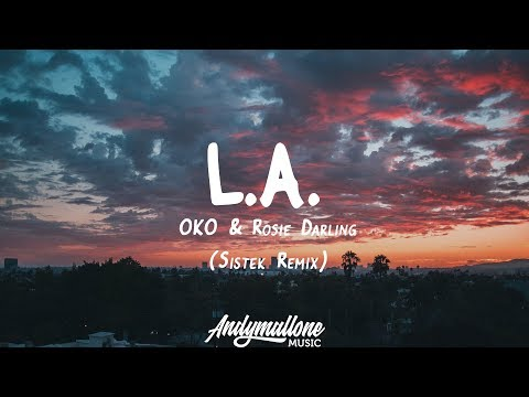 OKO & Rosie Darling - L.A. (Lyrics) Sistek Remix