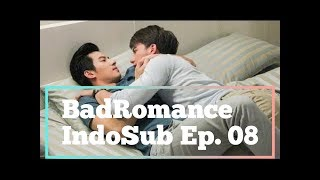 Video [INDO SUB] BAD ROMANCE THE SERIES EP. 08 download MP3, 3GP, MP4, WEBM, AVI, FLV November 2019