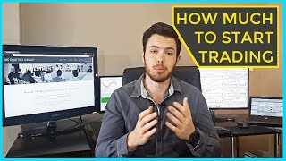 How much money do you need to trade | Forex, Commodities, Derivatives