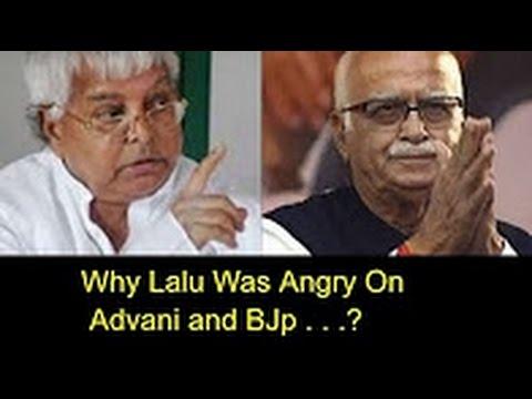 Lalu Prasad Angry On Advani and BJP Why . . . ?