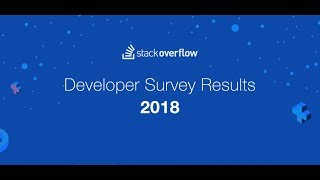 100,000 Developers Survey Results 2018 on Stack Overflow