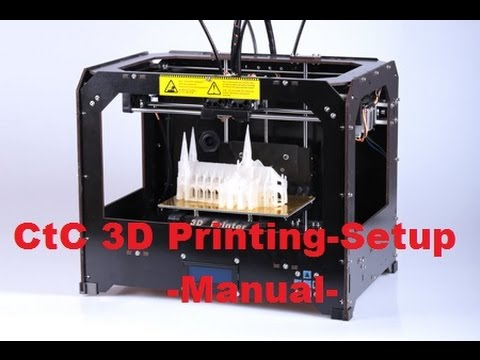 Ctc 3D Printer-Printing SetUp