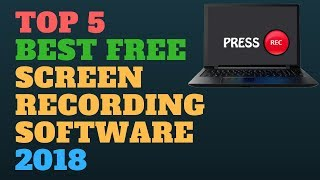 🔴 Top 5 Best FREE Screen Recording Software 2018