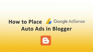 How to Place Google Adsense Auto Ads in Blogger/Blogspot.com, Put adsense auto ad code in Blogger.