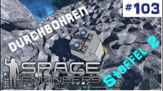 Space Engineers ➤ Staffel 2 #103 Asteroiden durchbohren *PC/FHD/60FPS/DE*