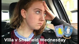 Aston Villa vs Sheffield Wednesday Vlog | 2-1 | DISGRACEFUL PERFORMANCE