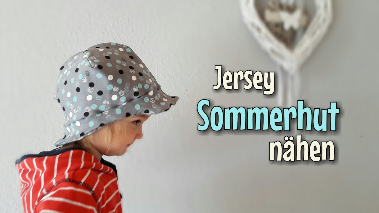 Jersey Sommerhut - Nähanleitung - Für Anfänger - Nähtinchen - YouTube