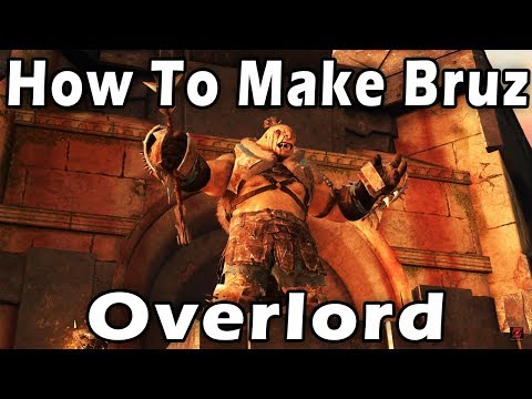 How To Make Bruz Overlord In Middle-Earth: Shadow of War