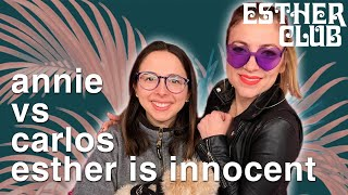 Annie vs Carlos: Esther Is Innocent ft. Annie Lederman - Ep 10 - Esther Club with Esther Povitsky