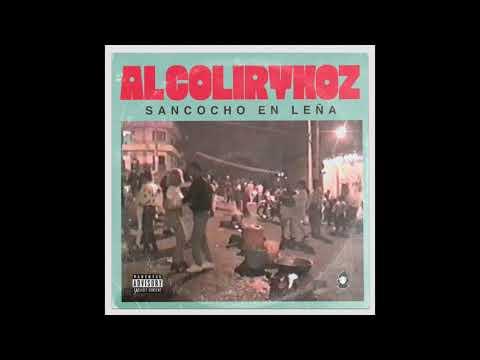 Alcolirykoz – Sancocho en Leña (Letra)