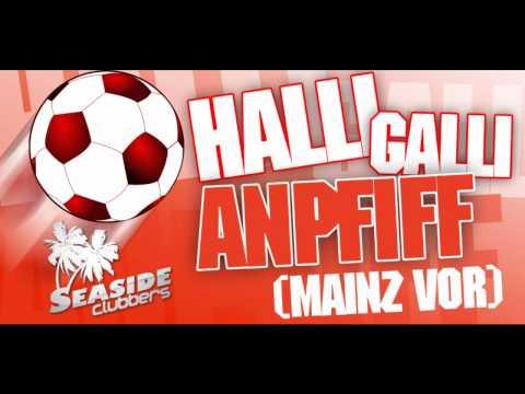 HALLI GALLI ANPFIFF (Mainz Vor!) - Seaside Clubbers - Kompletter Song HD [Audio]
