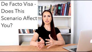 De Facto Visa (2019) - Important Consideration For Applicants