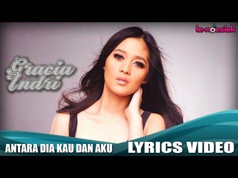 Gracia Indri - Antara Kau Dia dan Aku (Official Lyric Video)