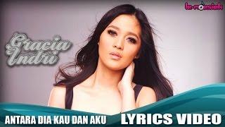 Download Video Gracia Indri - Antara Kau Dia dan Aku (Official Lyric Video) MP3 3GP MP4