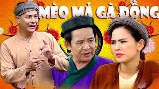Phim Hài Dân Gian 2021 | Mèo Mả Gà Đồng | Hài Quang Tèo, Phi Huyền Trang, Anh Đức