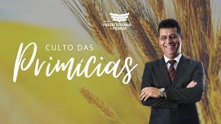 Culto das Primícias| Rev. Amauri Costa