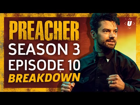 Preacher Season 3 Episode 10 The Light Above Breakdown!
