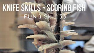 Knife Skills for Squirrel Fish [Skill 033 1/3]
