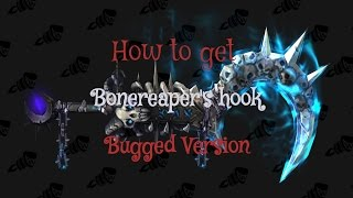 How to get Bonereapers hook part 3 (Bugged version)