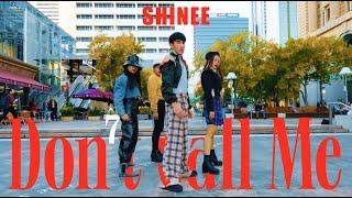 [KPOP IN PUBLIC CHALLENGE] SHINEE (샤이니) - Don't Call Me Danc…
