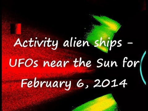 Activity alien ships - UFOs near the Sun for February 6, 2014